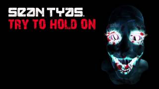 Sean Tyas - Try To Hold On [Free Download]