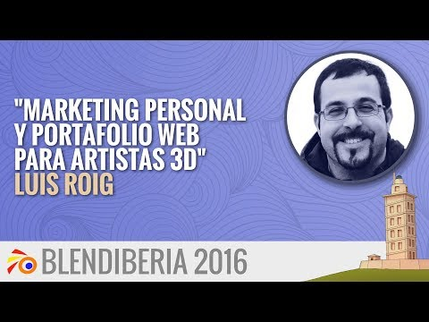 """Marketing Personal y Portfolio Web para Artistas 3D"" - Luis Roig (Blendiberia 2016)"