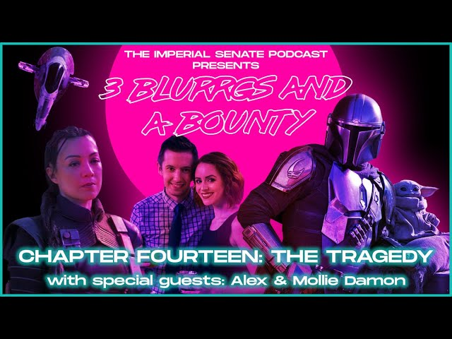3 Blurrgs and a Bounty - The Mandalorian: Chapter 14 Review (With Alex and Mollie Damon)