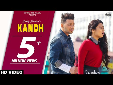 Kandh (Full Song) - Bobby Sun - New Punjabi Songs 2017 - Latest Punjabi Songs 2017- White Hill Music