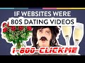 If Websites Were 80s Dating Videos - Awkward Marketing