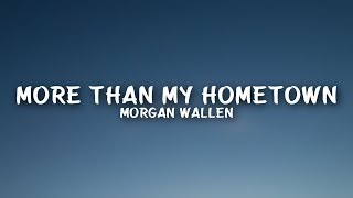 Morgan Wallen - More Than My Hometown (Lyrics)