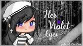 Her Violet Eyes♢ Gacha Life Mini MovieGLMM♡