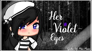 Download Her Violet Eyes♢| Gacha Life Mini Movie | GLMM♡ Mp3 and Videos