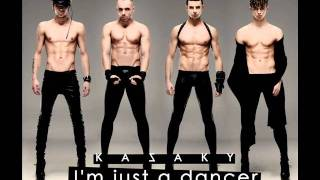 Kazaky - I'M Just A Dancer