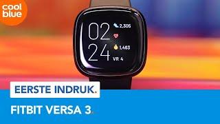 Fitbit Versa 3 - Eerste indruk