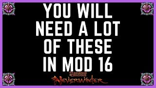 You Will NEED ALOT Of These In Mod 16 Neverwinter - Console Prep