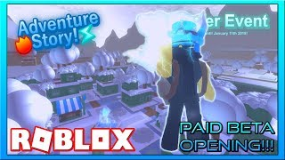 The Next Big Opening is Finally Here!!! {} ROBLOX - Adventure Story (Paid Beta)