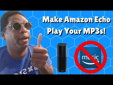 Secret To Playing Your Own Music On Amazon Echo