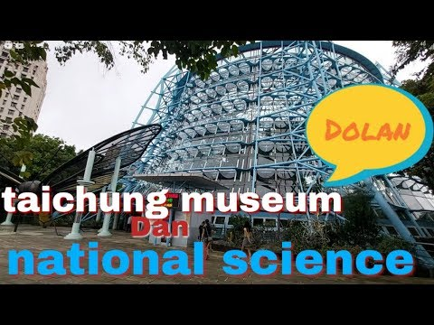 taichung-museum-dan-national-science-..edisi-dolan..
