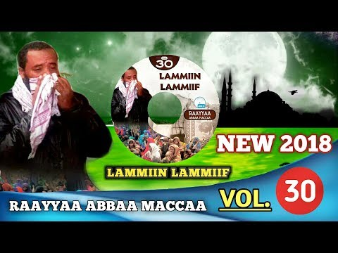 New 2018 Raayyaa Abbaa Maccaa Vol.30 ( LAMMIIN LAMMIIF ) Best Neshida Afaan Oromoo thumbnail