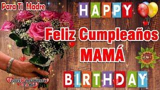 Feliz Cumpleaños MAMÁ Dios Te Bendiga Mucho