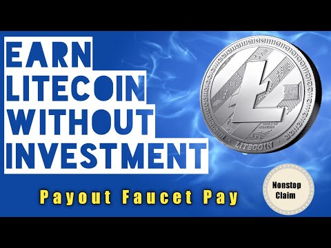 Earn Free Litecoin Without Investment | Nonstop Claim and payout faucet pay