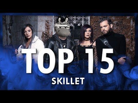 Top 15 Skillet Songs