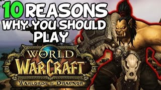 10 Reasons Why You Should Play World Of Warcraft Warlords Of Draenor