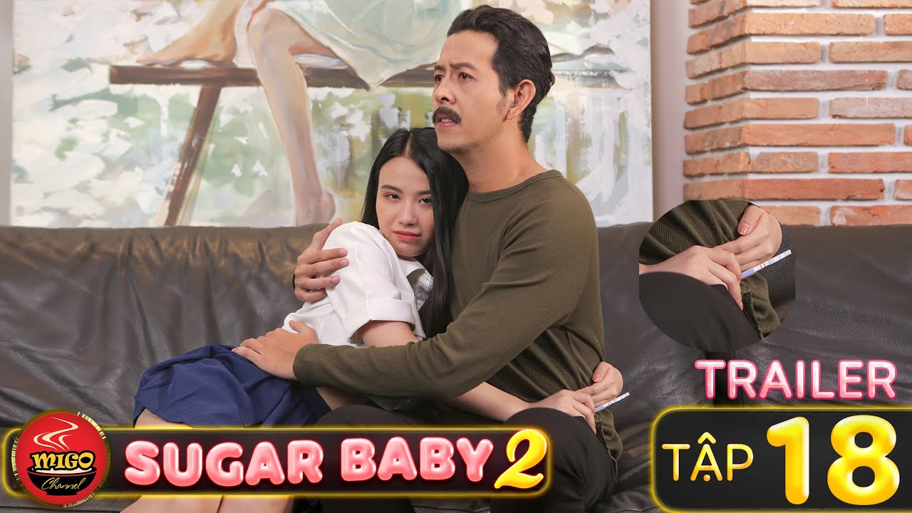 SUGAR BABY 2   TRAILER Tập 18/18   Ghiền Mì Gõ   Phim Hài Hay Mới Nhất