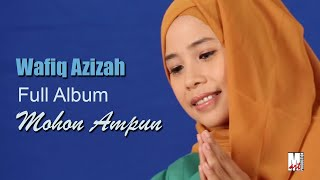 Wafiq Azizah Full Album Mohon Ampun (Official Music Album)