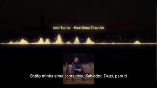 Gambar cover Josh Turner - How Great Thou Art (Legendado - Traduzido)
