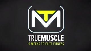 True Muscle Trainer Promo: 9 Weeks To Elite Fitness - Bodybuilding.com