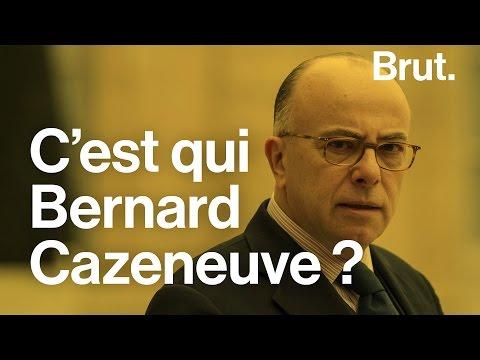 C'est qui Bernard Cazeneuve ?