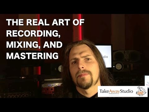 The Real Art of Recording, Mixing and Mastering Music