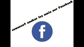 Comment masquer mes amis sur Facebook