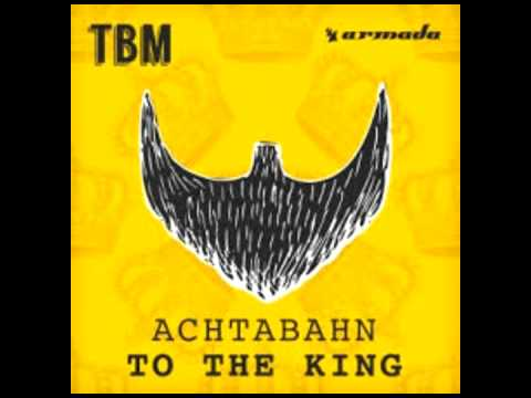Achtabahn-To The King (Radio Edit) ANS ChM