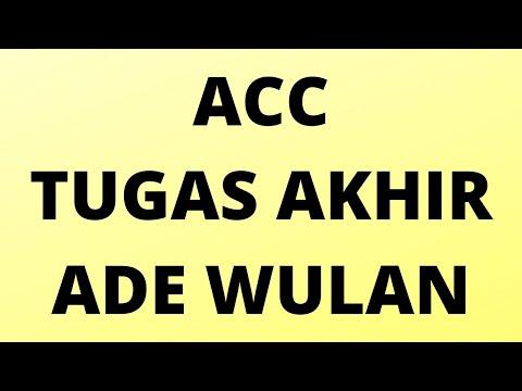 ACC  TUGAS AKHIR  ADE WULAN