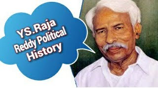 YS Raja Reddy Political History -----FASSAK