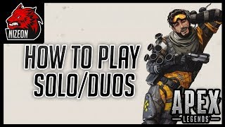 HOW TO PLAY SOLO/DUOS IN APEX LEGENDS (PS4/XBOX/PC)