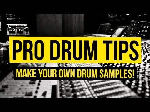 9 Pro Drum Tips - Create Your Own Drum Samples!