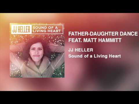 JJ Heller - Father-Daughter Dance (Official Audio Video)
