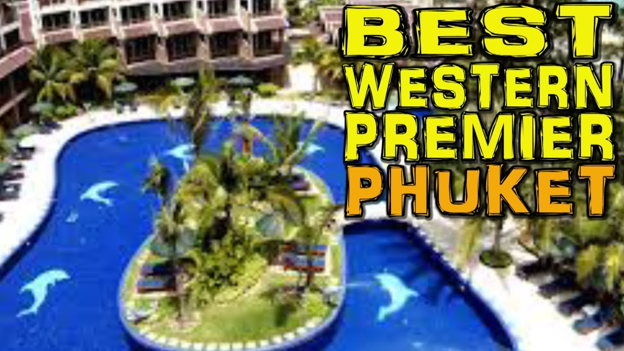 Best Western Premier Phuket Thailand (4K)