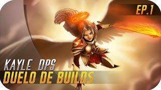 DUELO DE BUILDS   KAYLE DPS   Devastadora... EN LATE!