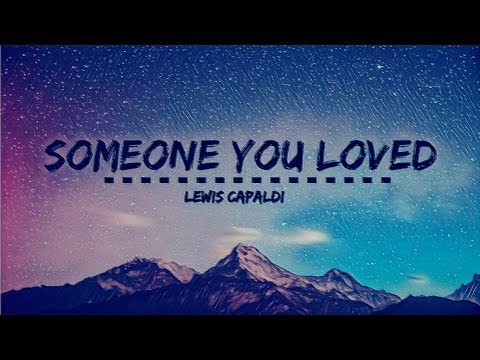 lewis-capaldi---someone-you-loved-(lyrics)