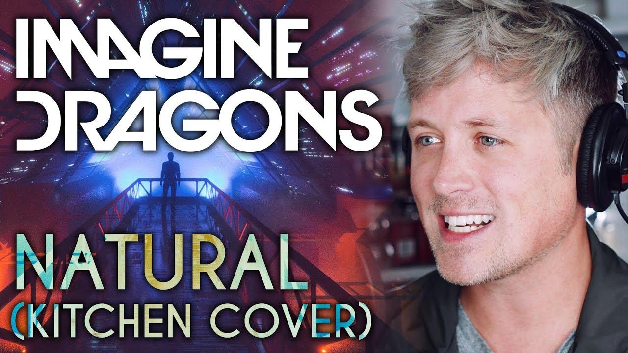 IMAGINE DRAGONS: NATURAL (kitchen cover)