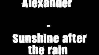 Watch Alexander Sunshine After The Rain video