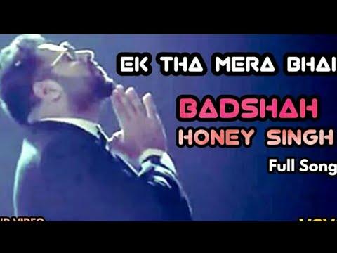 Baadshah || Ek Tha Mera Bhai || Honey Singh || ( Official New Song 2017 ) Music Song
