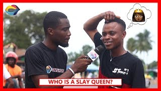 Who is a SLAY QUEEN? | Street Quiz | Funny African Videos | Funny Videos | African Comedy
