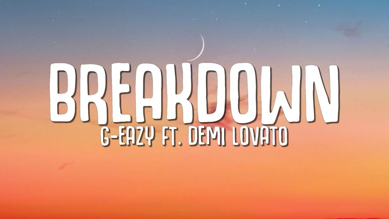 Download G-Eazy - Breakdown (Lyrics) ft. Demi Lovato