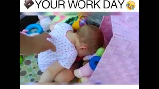Your working day as told by babies