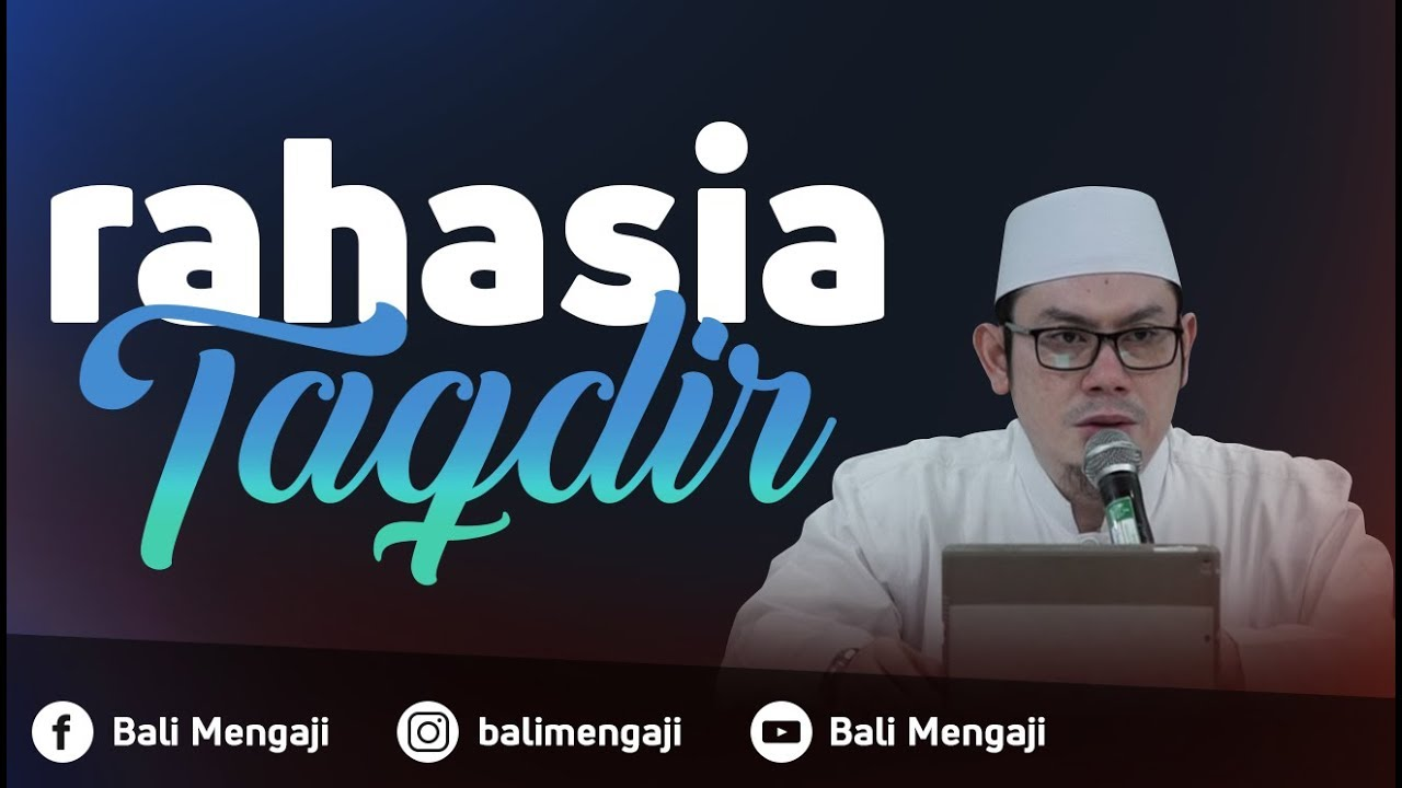 Rahasia Takdir - Ustadz Ahmad Zainuddin Al Banjary, Lc