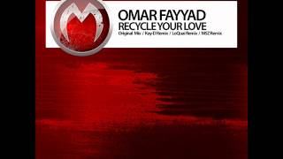 Omar Fayyad - Recycle Your Love (Kay-D Remix) - Mistique Music