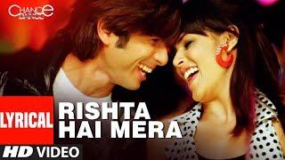 Lyrical : Rishta Hai Mera , Chance Pe Dance , Shaan, Tulsi Kumar , Adnan Sami