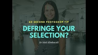 60 Second Photoshop Tip - Defringe Your Selection