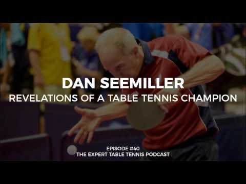 Dan Seemiller: Revelations of a Table Tennis Champion (ETT #40)