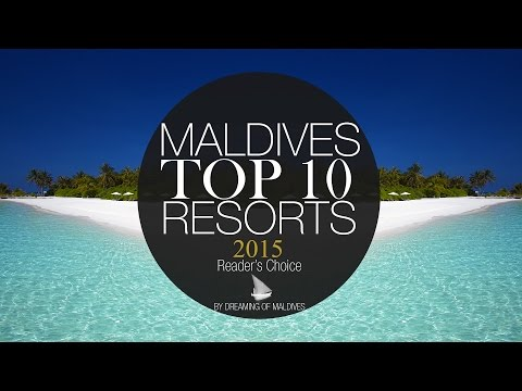 TOP 10 Resorts Maldives 2015