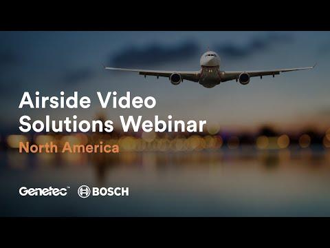 NA Genetec and Bosch Airside Solution Webinar
