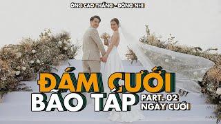 ĐÁM CƯỚI ĐÔNG NHI - ÔNG CAO THẮNG: PART 2 LỄ CƯỚI PHÚ QUỐC | WEDDING DESTINATION IN VIETNAM