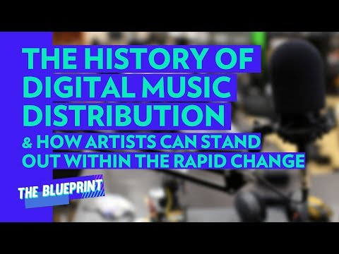 The History Of Digital Music Distribution & How Artists Can Stand Out Within The Rapid Change